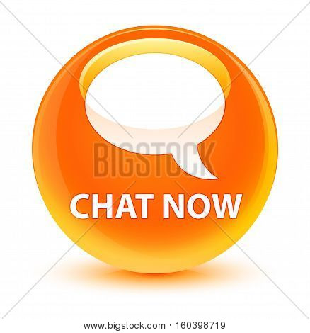 Chat Now Glassy Orange Round Button
