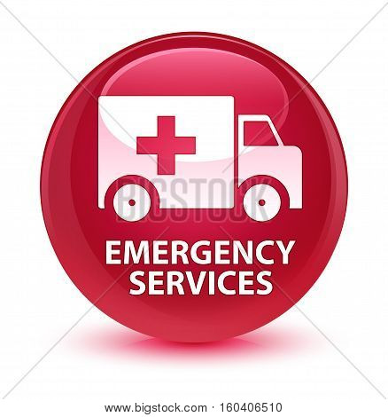 Emergency Services Glassy Pink Round Button