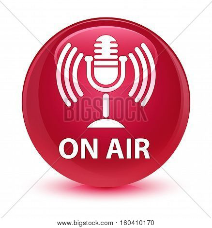 On Air (mic Icon) Glassy Pink Round Button