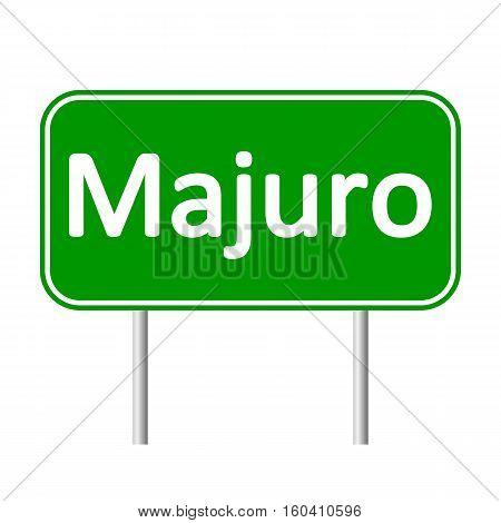 Majuro road sign isolated on white background.