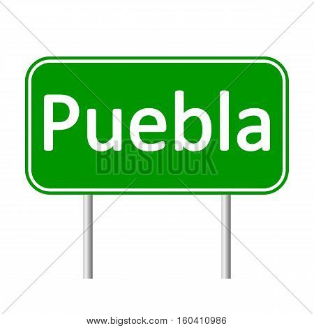 Puebla road sign isolated on white background.