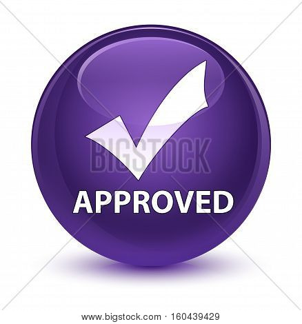 Approved (validate Icon) Glassy Purple Round Button