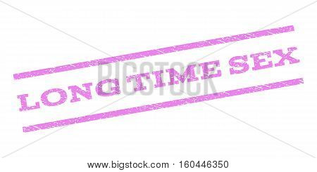 Long Time Sex watermark stamp. Text tag between parallel lines with grunge design style. Rubber seal stamp with unclean texture. Vector violet color ink imprint on a white background.