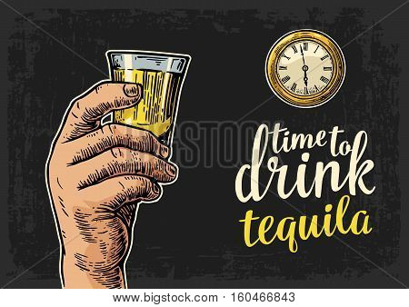 Male hand holding glass tequila and antique pocket watch. Vintage vector engraving illustration for web poster invitation to party. Time to Drink lettering. Isolated on dark background.