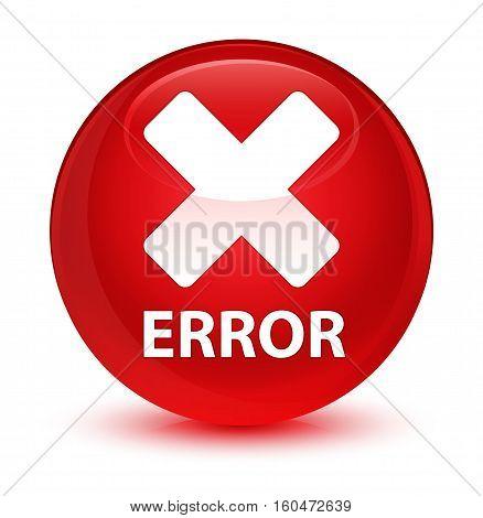 Error (cancel Icon) Glassy Red Round Button