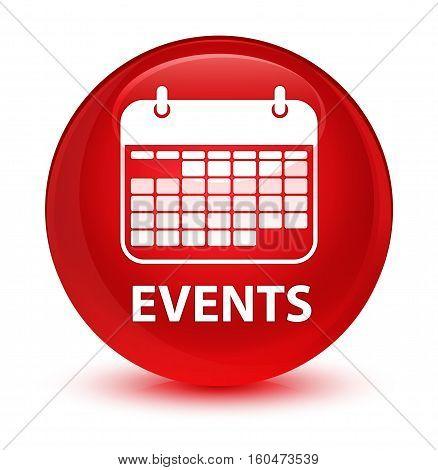 Events (calendar Icon) Glassy Red Round Button