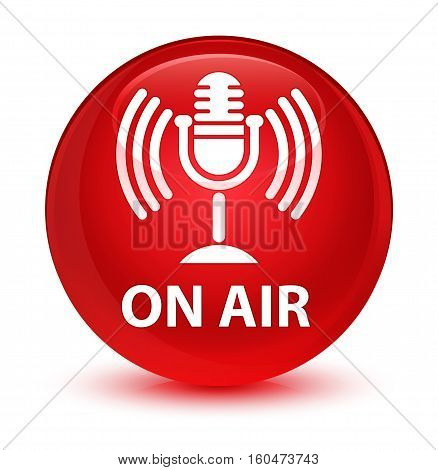 On Air (mic Icon) Glassy Red Round Button