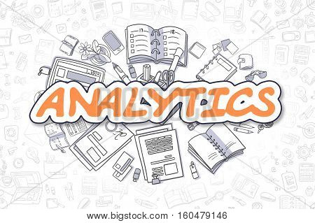 Analytics - Hand Drawn Business Illustration with Business Doodles. Orange Inscription - Analytics - Cartoon Business Concept.