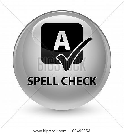 Spell Check Glassy White Round Button