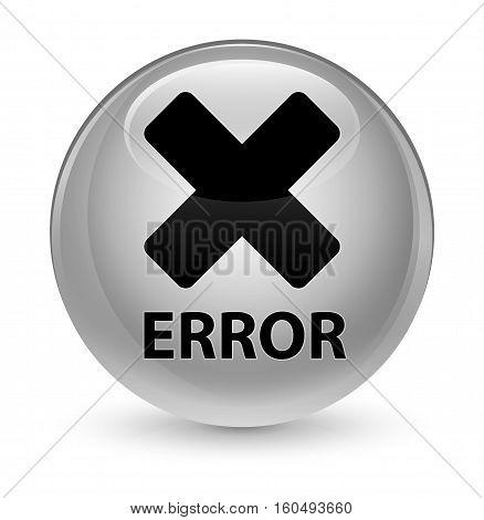 Error (cancel Icon) Glassy White Round Button