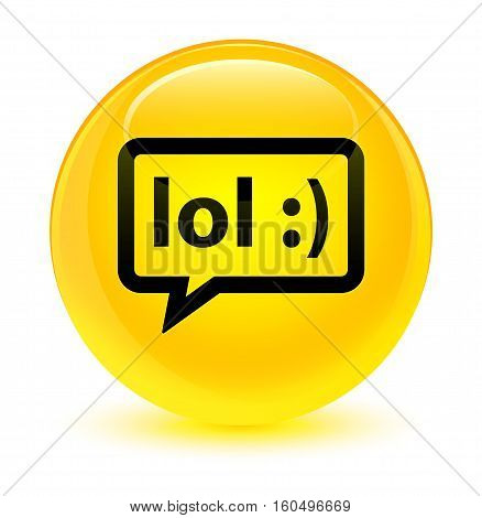 Lol Bubble Icon Glassy Yellow Round Button