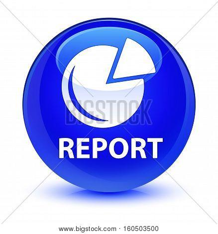 Report (graph Icon) Glassy Blue Round Button