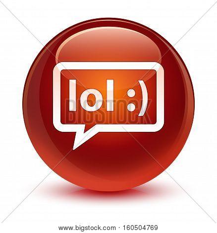 Lol Bubble Icon Glassy Brown Round Button
