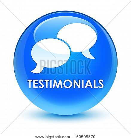 Testimonials (chat Icon) Glassy Cyan Blue Round Button
