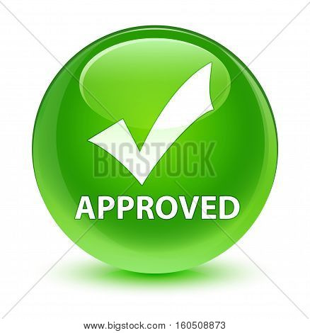 Approved (validate Icon) Glassy Green Round Button