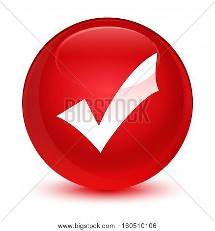 Validation Icon Glassy Red Round Button