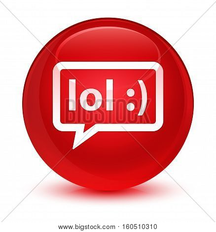 Lol Bubble Icon Glassy Red Round Button