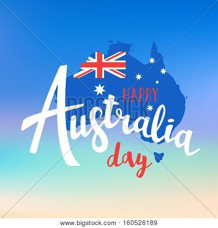 Happy Australia Day Lettering. Map Of Australia With Flag On A Blurred Background. Vector Illustrati