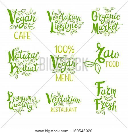Set of stickers. Vegan menu, cafe logo, farm fresh, premium quality, vegetarian restaurant, organic market, natural product, raw food. Lettering, calligraphy, leaf. Hand drawn vector illustration