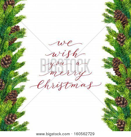 We wish you a Merry Christmas text on watercolor border of fir branches and fir-cones