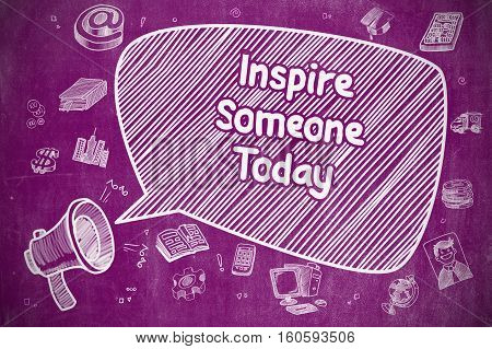 Speech Bubble with Phrase Inspire Someone Today Cartoon. Illustration on Purple Chalkboard. Advertising Concept.