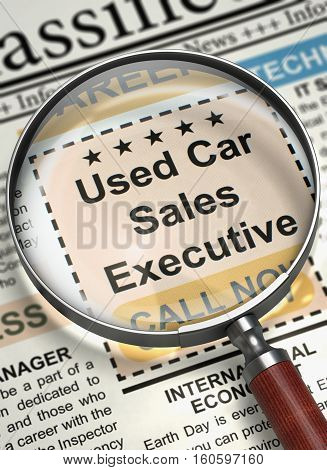 Used Car Sales Executive. Newspaper with the Job Vacancy. Used Car Sales Executive - CloseUp View Of A Classifieds Through Loupe. Hiring Concept. Selective focus. 3D.