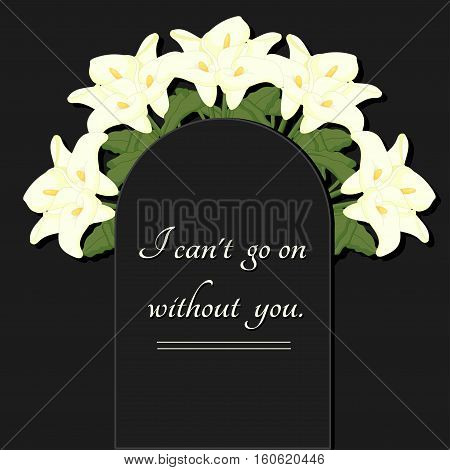 Funeral illustration. A memorial plate with flowers and an inscription. Mourning frame. I can't go on without you.