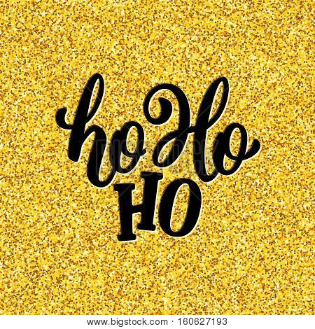 Ho-Ho-Ho lettering on vector greeting card for Christmas and New Year with golden background. Banner for winter season greetings