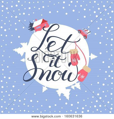 Let it snow greeting card with Christmas and New Year Calligraphic. Good for design cards or posters. Vector hand drawn lettering. Seasonal holiday decoration.