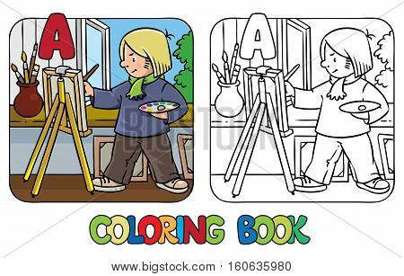 Coloring picture or coloring book of funny artist or painter with paintbrush and palette at the easel. Profession ABC series. Children vector illustration. Alphabet A
