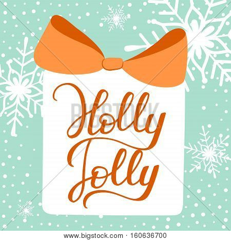 Holly Jolly. Christmas and New Year Calligraphic. Good for design, cards or posters. Vector hand drawn lettering. Seasonal holiday decoration.