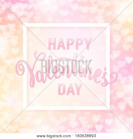 Vector illustration of cute pink greeting card with light hearts for valentines day. Text lettering sign Happy Valentines day in the white frame