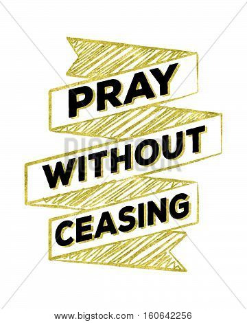 Pray Without Ceasing Scripture Prayer Banner Sketched Art