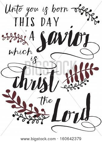 Unto you is Born this Day a Savior which is Christ the Lord Typography Design Christmas Card Art