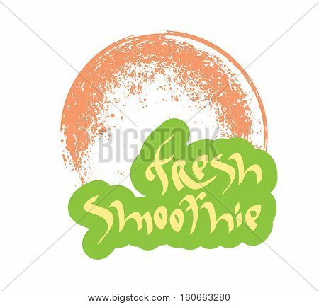 Fresh smoothie hand drawn text with glass. Calligraphy lettering healthy beverage, diet, organic food concept.