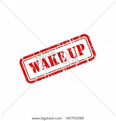 Wake up grunge vector stamp seal with scratches