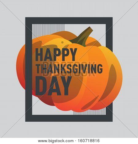 Vector illustration pumpkin. Happy thanksgiving day postcard with pumpkin. Modern postcard cartoon style with gradient. Autumn holiday postcard. Season harvest orange ripe vegetable.