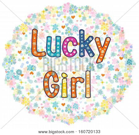 Lucky Girl - card design. Greeting card. decorative lettering text .vector illustration