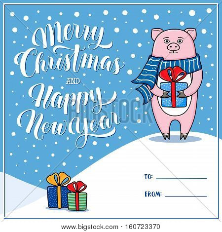 Merry Christmas and Happy New Year greeting card with pig, gifts, snow, lettering and place for signing To and From, cartoon vector illustration. Xmas and New Year greeting card design with a pig