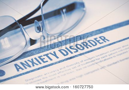 Anxiety Disorder - Printed Diagnosis with Blurred Text on Blue Background with Glasses. Medical Concept. 3D Rendering.