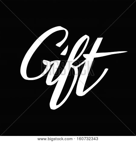 Gift - lettering white text on black isolated. Hand drawn gift calligraphy. Grunge scripture design. For winter holiday sale banners, flyers. Vector illustration stock vector