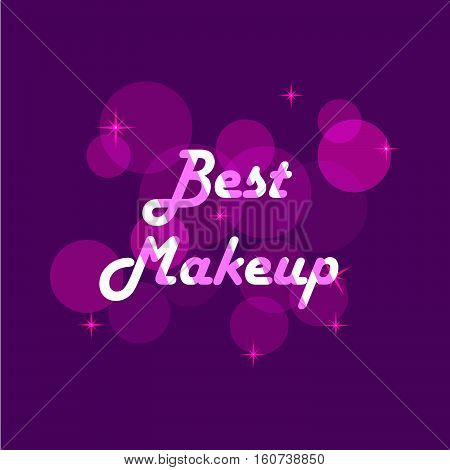 Vector an illustration with an inscription of best makeup on a violet  background.Concept for beauty salon, cosmetics label, cosmetology procedures, visage. Fashion design.