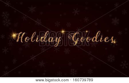 Holiday Goodies. Golden Glitter Hand Lettering Greeting Card. Luxurious Design Element, Vector Illus