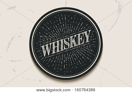 Beverage coaster for glass with inscription Whiskey and light rays, sunburst. Vintage drawing for bar, pub, whiskey themes. Circle for placing a whiskey drink glass or a bottle. Vector Illustration