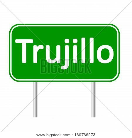Trujillo road sign isolated on white background.
