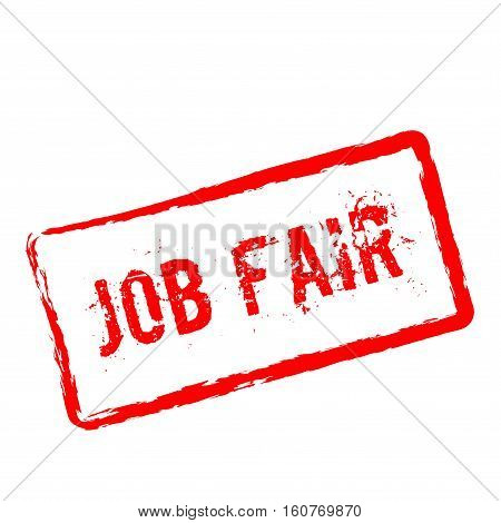 Job Fair Red Rubber Stamp Isolated On White Background. Grunge Rectangular Seal With Text, Ink Textu