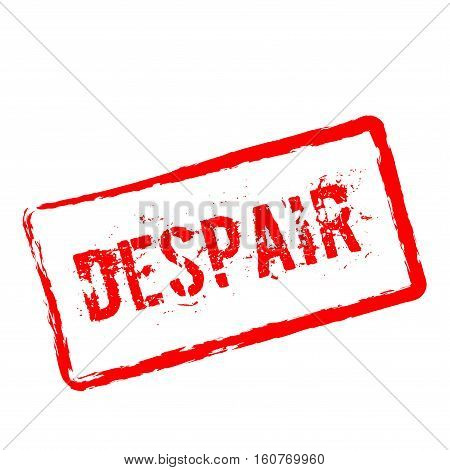 Despair Red Rubber Stamp Isolated On White Background. Grunge Rectangular Seal With Text, Ink Textur