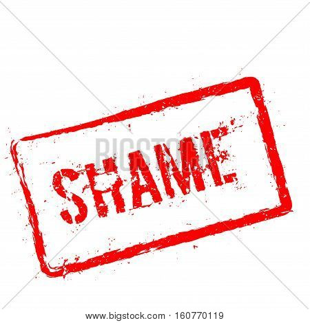 Shame Red Rubber Stamp Isolated On White Background. Grunge Rectangular Seal With Text, Ink Texture