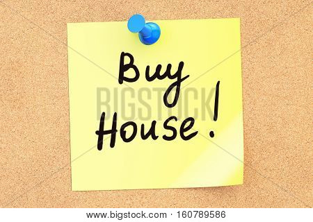 Buy House! Text on a sticky note pinned to a corkboard. 3D rendering
