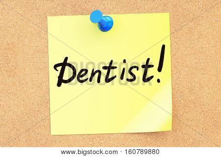 Dentist! Text on a sticky note pinned to a corkboard. 3D rendering